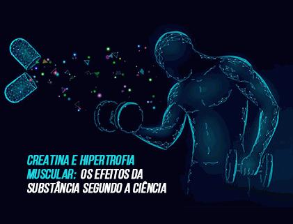 CREATINA E HIPERTROFIA MUSCULAR:
