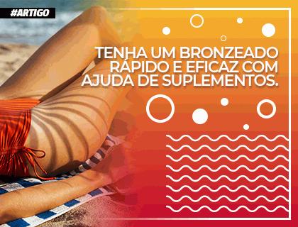 Bronzeamento rápido e eficaz com suplementos