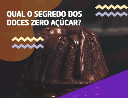Qual o segredo dos doces sem açúcar?