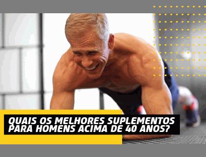 Quais os melhores suplementos para homens acima de 40 anos?